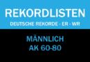 Masters: Deutsche Rekorde, ER und WR in den Altersklassen 60-80 (männlich)