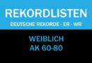Masters: Deutsche Rekorde, ER und WR in den Altersklassen 60-80 (weiblich)