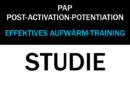 Studie: PAP – die Effekte der Post-Activation-Potentiation