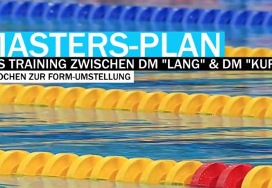 """Masters-Plan: Das Training zwischen DM """"Lang"""" und DM """"Kurz"""""""