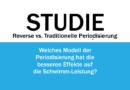 Studie: Reverse Periodisierung – welche Effekte hat das Modell auf die Schwimm-Leistung