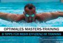 Optimales Training im Mastersschwimmsport – die Top-8, Teil 2/2