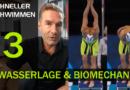 Schneller Schwimmen #03: Die Wasserlage und die Integration der Biomechanik