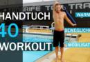 Schneller Schwimmen #40: Das Handtuch-Workout – Beweglichkeit, Mobilisation und Warm-Up