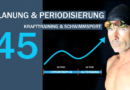 Tipp #45: Krafttraining, Trainingsplanung und -periodisierung
