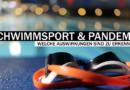 Schwimmsport & Pandemie: Quo vadis?